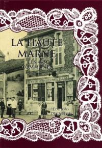 Daniel Delattre - La Haute-Marne, les 433 communes.