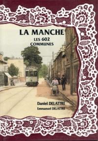 Daniel Delattre - La Manche, les 602 communes.