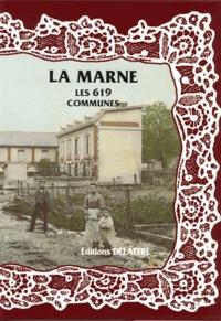 Daniel Delattre - La Marne, les 619 communes.