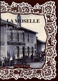 Daniel Delattre - La Moselle, les 730 communes.
