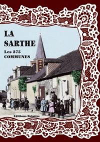 Daniel Delattre - La Sarthe, les 375 communes.