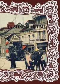 Daniel Delattre - La Seine-Maritime - Les 745 communes.