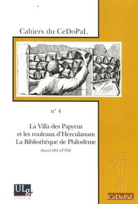 Daniel Delattre - La Villa des Papyrus et les rouleaux d'Herculanum, La Bibliothèque de Philodème.