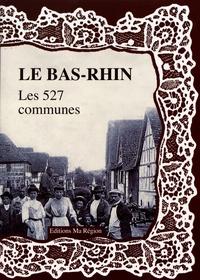 Daniel Delattre - Le Bas-Rhin, les 527 communes.