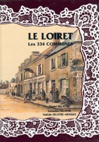 Daniel Delattre - Le Loiret, les 334 communes.