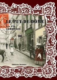 Daniel Delattre - Le Puy-de-Dôme, les 470 communes.