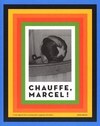 Daniel Deleuze et Bernard Marcadé - Chauffe, Marcel !.