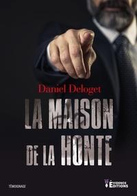 Daniel Deloget - La maison de la honte.