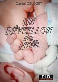 Daniel Deloget - Un réveillon de Noël - Recueil de nouvelles.