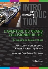 Laventure du grand collisionneur LHC - Du big bang au boson de Higgs.pdf