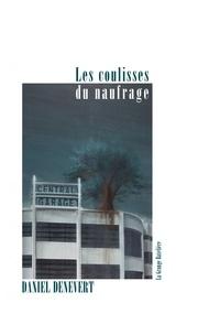 Daniel Denevert - Les coulisses du naufrage.
