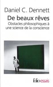 Daniel Dennett - De beaux rêves - Obstacles philosophiques à une science de la conscience.