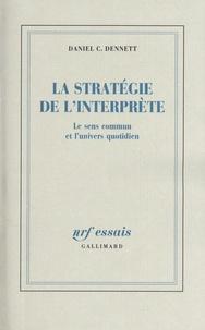 Daniel Dennett - La stratégie de l'interprète - Le sens commun et l'univers quotidien.