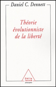 Daniel Dennett - Théorie évolutionniste de la liberté.