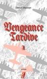 Daniel Depaepe - Vengeance tardive (Part 1).