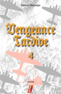 Forum de téléchargement gratuit d'ebooks Vengeance tardive (part 4) par Daniel Depaepe (French Edition)