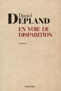 Daniel Depland - En voie de disparition.