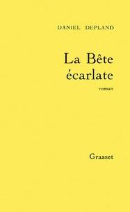 Daniel Depland - La bête écarlate.