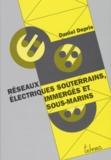 Daniel Depris - Réseaux électriques souterrains, immergés et sous-marins.