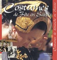Daniel Dequier et François Isler - Costumes de fête en Savoie.