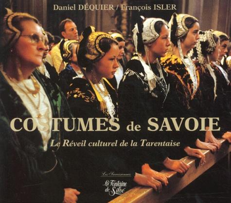Daniel Dequier et François Isler - Costumes de Savoie - Tome 2, Tarentaise, Beaufortain et Val d'Arly.