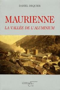 Daniel Dequier - Maurienne - La vallée de l'aluminium.