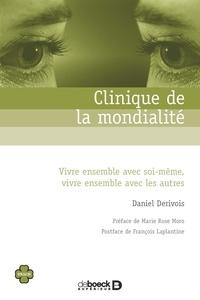 Daniel Dérivois - Clinique de la mondialité - Vivre ensemble avec soi-même vivre ensemble avec les autres.