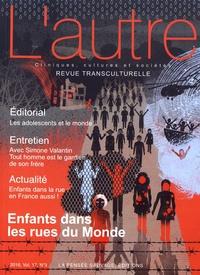 Daniel Dérivois et Marie Rose Moro - L'Autre N° 51/2016 : Enfants dans les rues du monde.