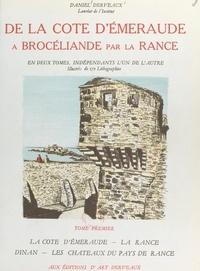 Daniel Derveaux - De la Côte d'Émeraude à Brocéliande par la Rance, voyage en Haute-Bretagne sur le territoire de l'évêché de Saint-Malo (1) - La Côte d'Émeraude, la Rance, Dinan, les châteaux du pays de Rance. Illustré de 80 lithographies.