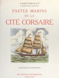 Daniel Derveaux - Fastes marins de la cité corsaire - Illustré de 38 lithofortes.