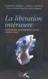 Daniel Desbois et Bernard Dubois - ASKETES  : La libération intérieure - Accompagnement spirituel, psychothérapie : comment choisir ?.