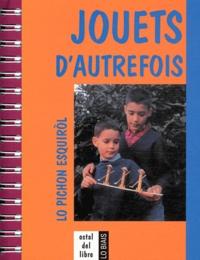 Daniel Descomps - Jouets d'autrefois - Lo pichon esquirol.
