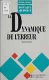 Daniel Descomps - La dynamique de l'erreur dans les apprentissages.