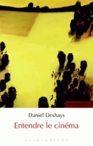 Daniel Deshays - Entendre le cinéma.