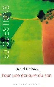 Daniel Deshays - Pour une écriture du son.