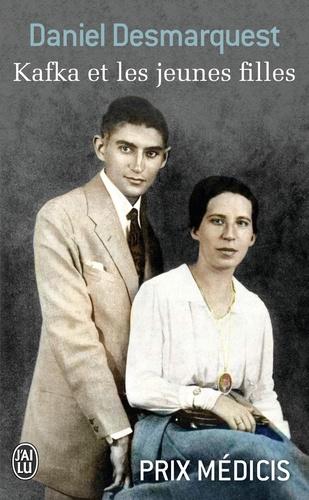 Daniel Desmarquest - Kafka et les jeunes filles.