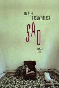 Daniel Desmarquest - Sad.