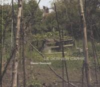 Daniel Desmedt - Le dernier carré - Photographies 1994-2010.