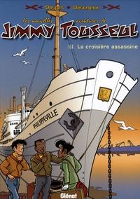 Daniel Desorgher et Benoît Despas - Les nouvelles aventures de Jimmy Tousseul Tome 3 : La croisière assassine.