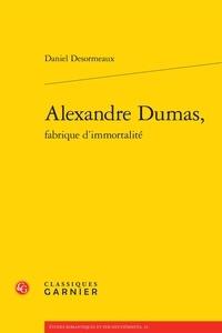 Histoiresdenlire.be Alexandre Dumas, fabrique d'immortalité Image