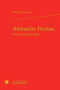 Accentsonline.fr Alexandre Dumas, fabrique d'immortalité Image