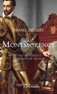 Daniel Dessert - Les Montmorency - Mille ans au service des rois de France.