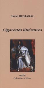 Daniel Destarac - Cigarettes littéraires.