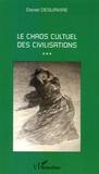 Daniel Desurvire - Le chaos cultuel des civilisations.