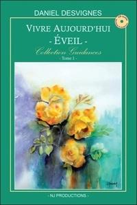 Daniel Desvignes - Vivre aujourd'hui - Eveil - Collection Guidances T1.
