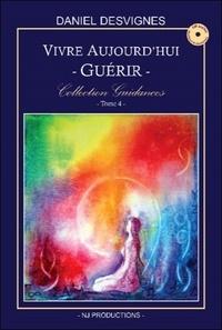 Daniel Desvignes - Vivre aujourd'hui - Guérir - Collection Guidances T4.