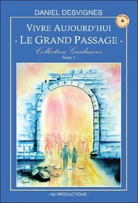 Daniel Desvignes - Vivre aujourd'hui - Tome 5, Le grand passage. 1 CD audio