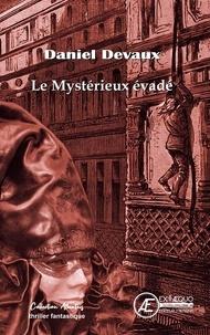Téléchargements gratuits d'ebook pour ebooks Le mystérieux évadé  - Roman 9782378737900 PDB CHM PDF in French