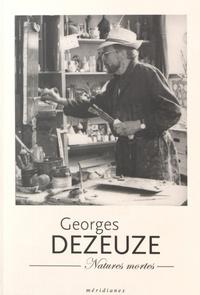 Daniel Dezeuze et François Dezeuze - Georges Dezeuze - Natures mortes.