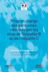 Prise en charge des personnes infectées par les virus de lhépatite B ou de lhépatite C - Rapport de recommandations 2014.pdf